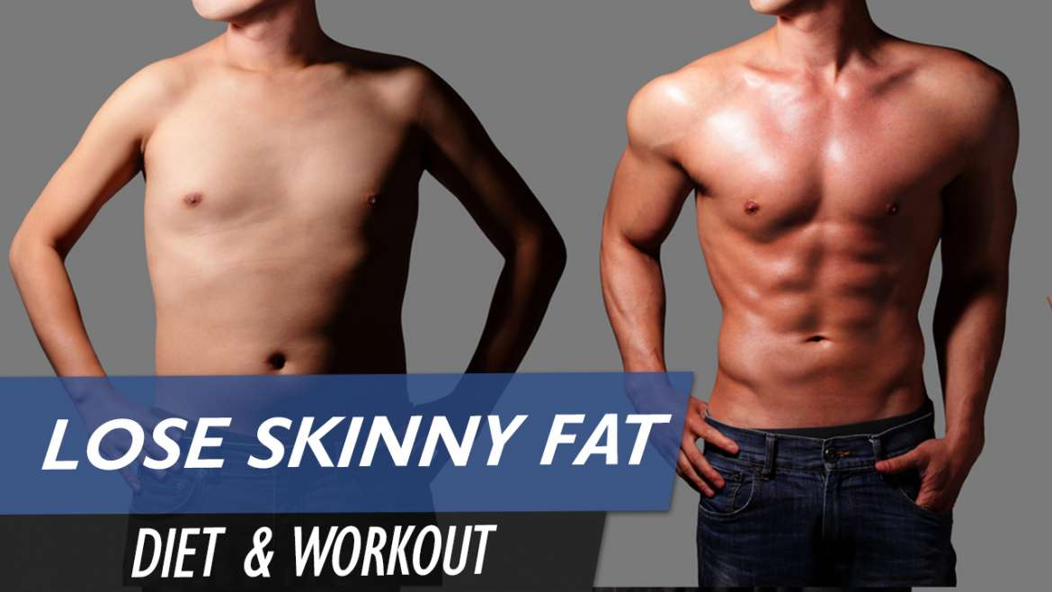 lose skinny fat & build muscle